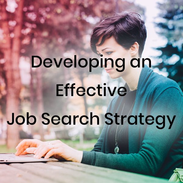 Developing and Effective Job Search Strategy