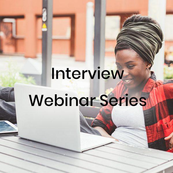 Interview Webinar Series