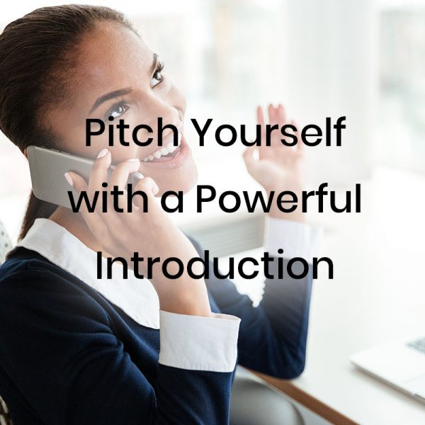 Pitch Yourself with a Powerful Introduction