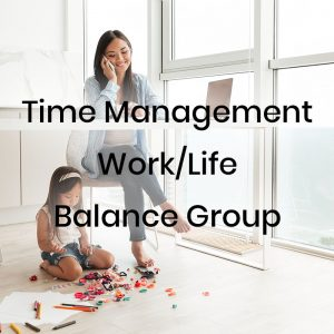 Time Management and Work Life Balance Support Group